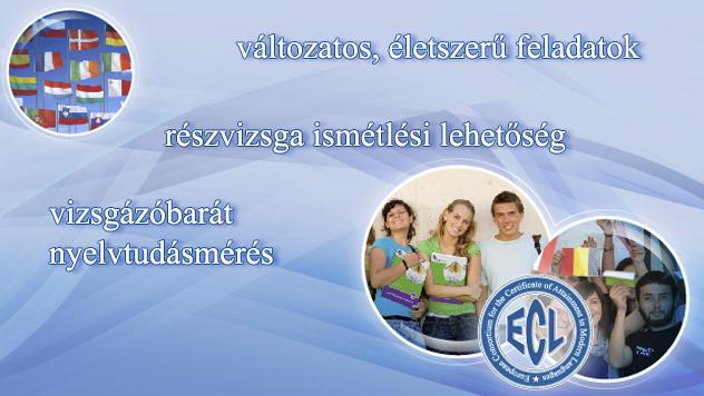 Az egyetlen többnyelvű nemzetközi nyelvvizsgarendszer. Szabványos, megbízható és összehasonlítható nyelvvizsga.